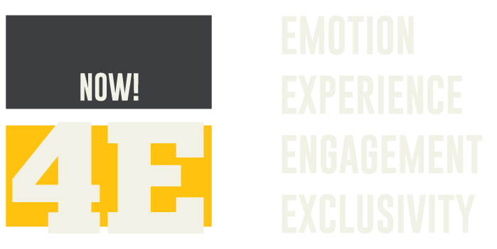Now 4Es Emotion Experience Engagement Exclusivity